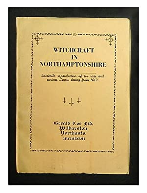 Witchcraft in Northamptonshire; facsimile reproduction of six rare and curious tracts dating from ...