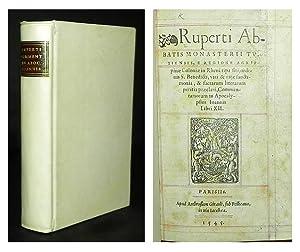 Ruperti Abbatis Monasterii Tutiensis, e regione Agrippinae Coloniae Rheni ripa siti, orinis S. ...