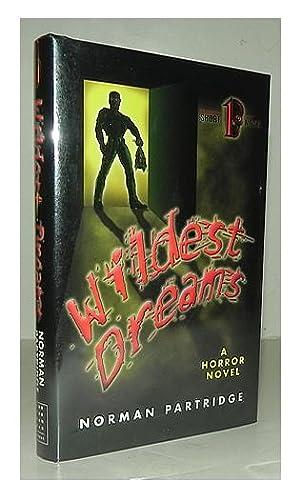 Wildest dreams, a horror novel.: PARTRIDGE, Norman