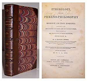 Etherology and the phreno-philosophy of mesmerism and magic eloquence: including a new philosophy ...