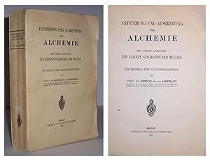 Entstehung und Ausbreitung der Alchemie mit einem Anhange: zur alteren Geschichte der Metalle.: ...
