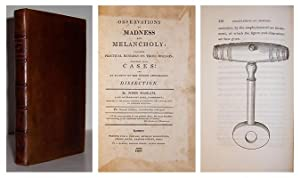 Observations on madness and melancholy: including practical remarks on those diseases; together ...