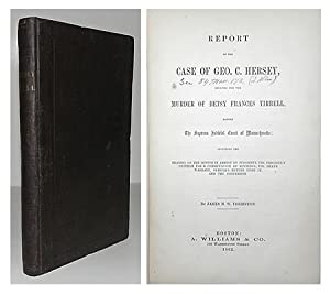 Report of the case of Geo. C. Hersey, indicted for the murder of Betsy Frances Tirrell, before the ...