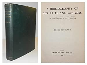 A Bibliography of sex rites and customs; an annotated record of books, articles, and illustrations ...