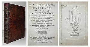 La Science curieuse, ou traité de la chyromance, récueilly des plus graves autheurs qui ont traité ...
