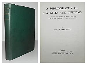 A Bibliography of sex rites and customs. An annotated record of books, articles, and illustrations ...