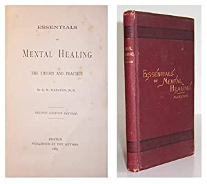 Essentials of mental healing, the theory and practice.: MARSTON, L.M.
