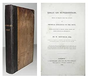 Essay on superstition: being an inquiry into the effects of physical influence on the mind, in the ...