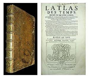 L'Atlas des temps, divise' en quatre livres, la periode de Louis le Grand, la nouvelle methode ...