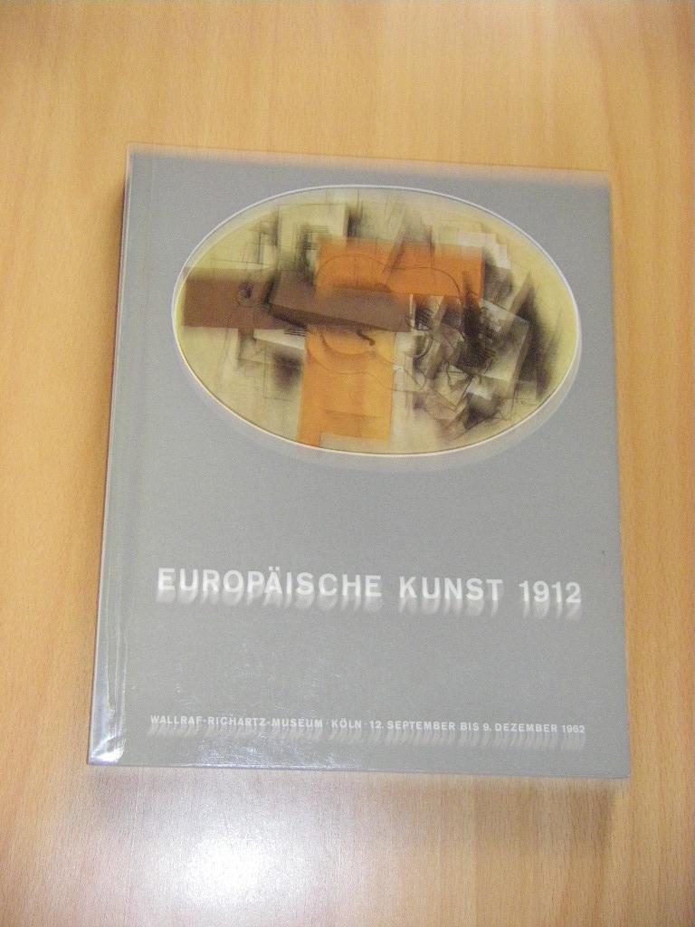 Europäische Kunst 1912. Zum 50. Jahrestag der