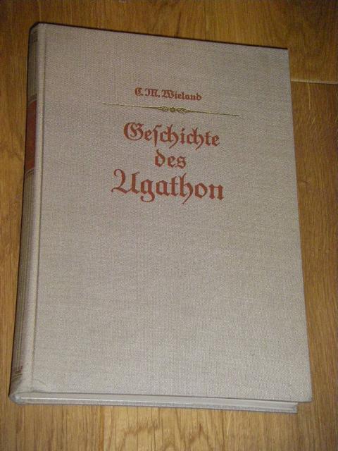 Geschichte des Agathon: Wieland, C. M.