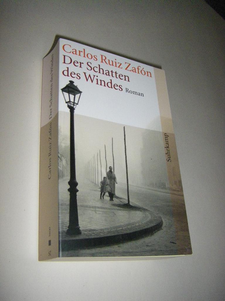 Der Schatten des Windes. Roman: Ruiz Zafon, Carlos