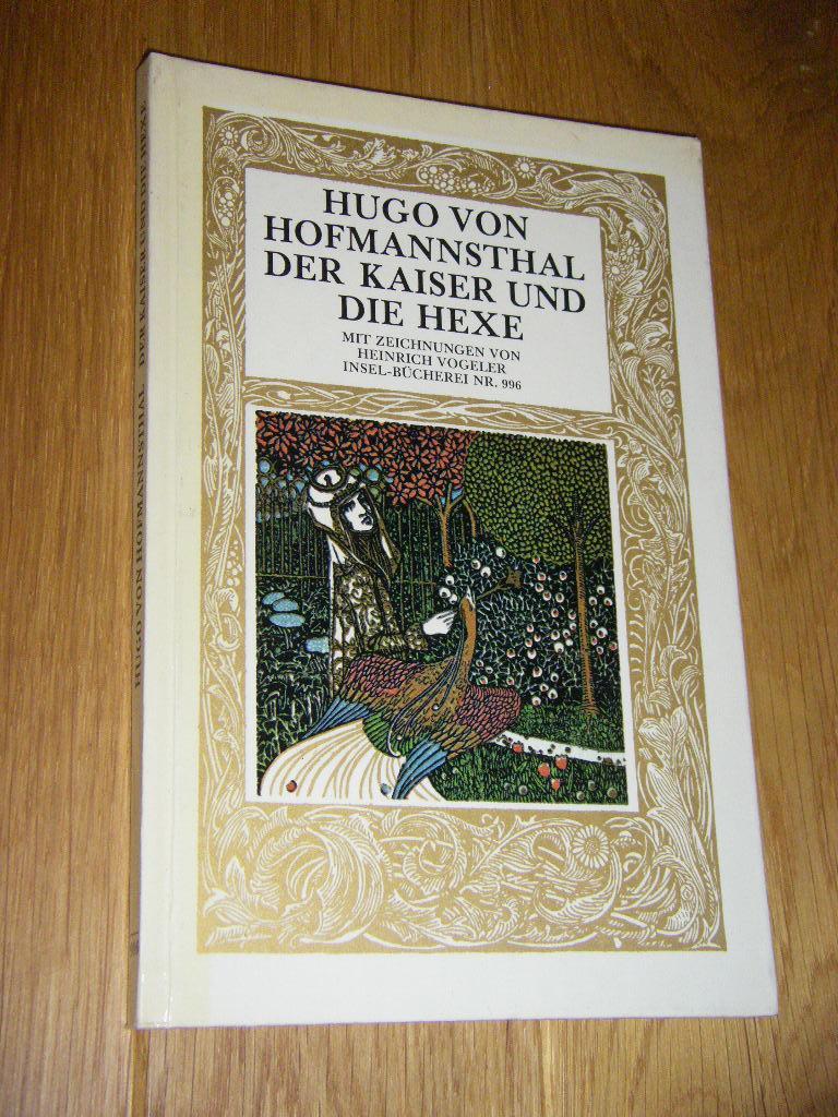 Der Kaiser und die Hexe. Mit Zeichnungen: Hofmannsthal, Hugo von