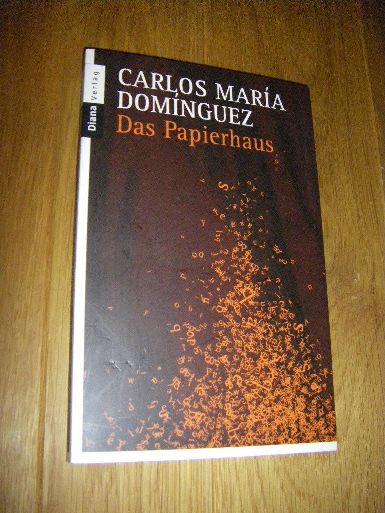 Das Papierhaus. Erzählung: Dominguez, Carlos Maria