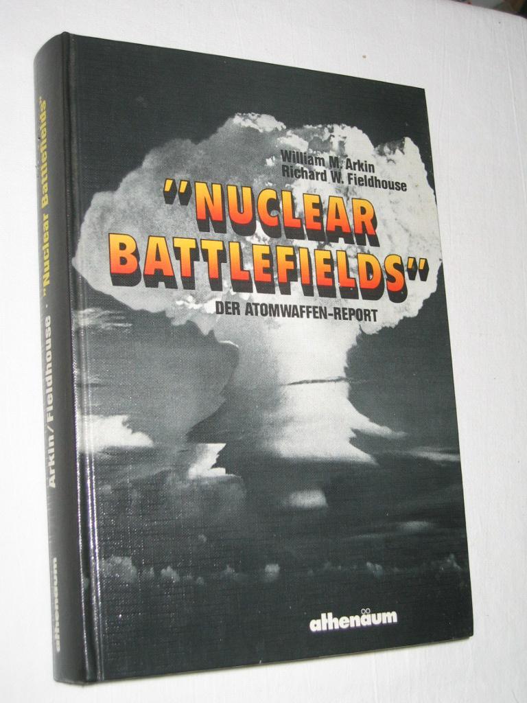 Nuclear Battlefields. Der Atomwaffen-Report