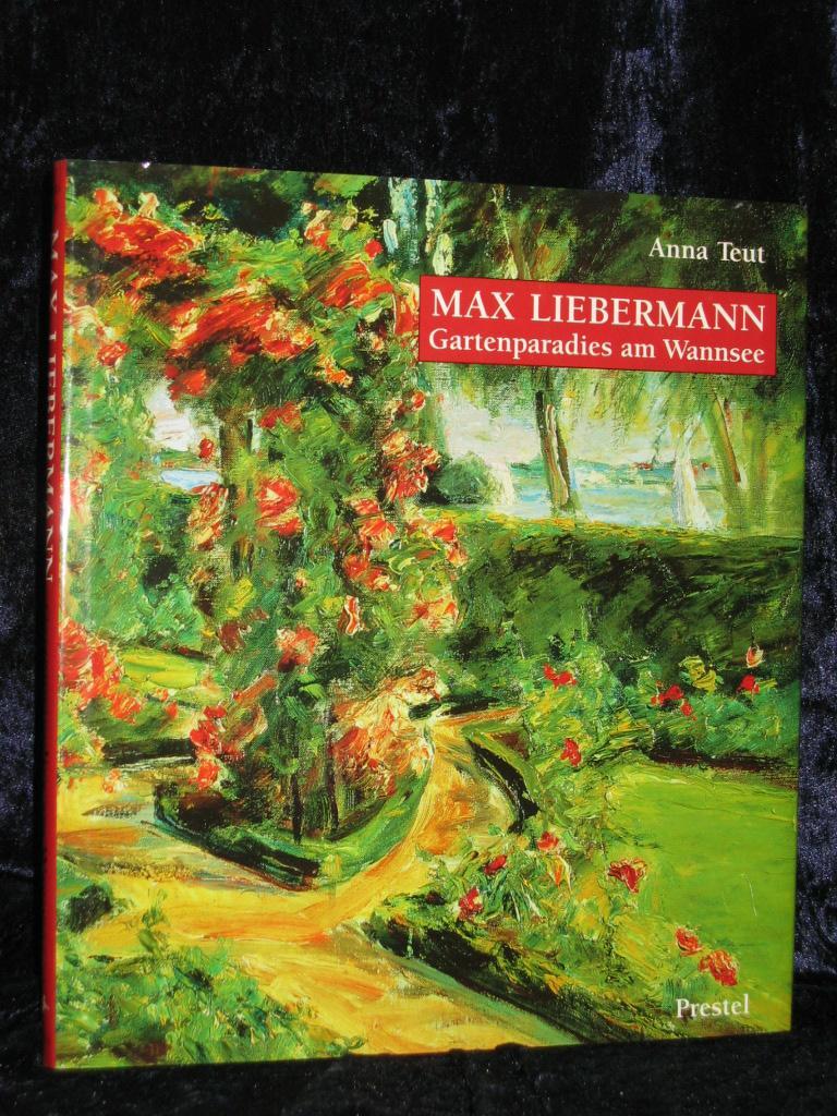 Max Liebermann. Gartenparadies am Wannsee: Teut, Anna