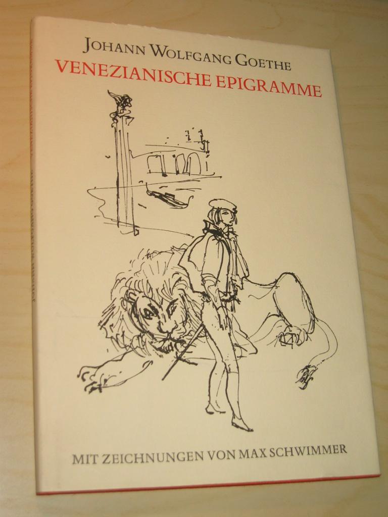 Venezianische Epigramme. Mit Zeichnungen von Max Schwimmer: Goethe, Johann Wolfgang