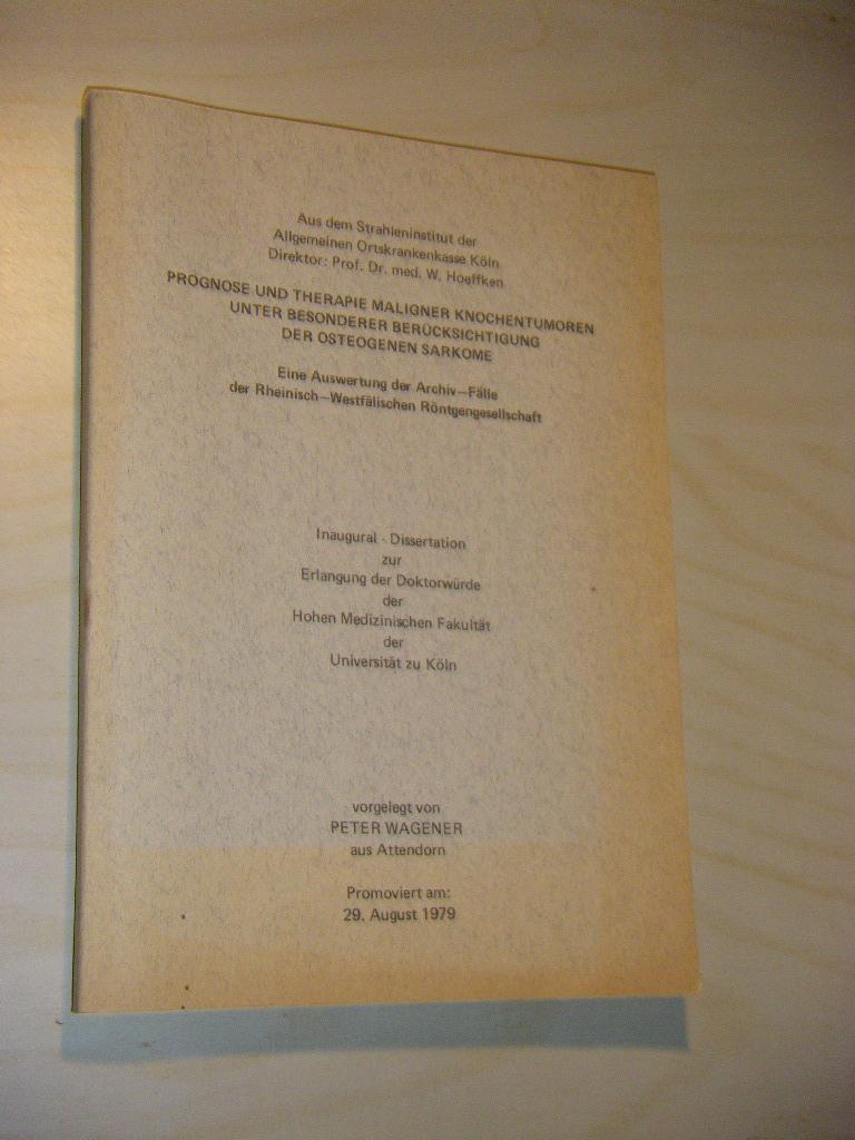 Prognose und Therapie maligner Knochentumoren unter besonderer: Wagener, Peter