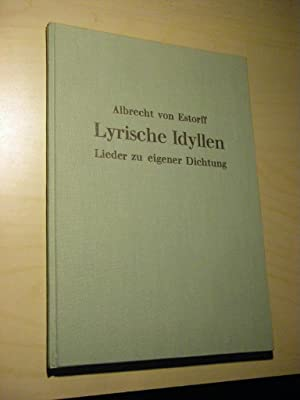 Lyrische Idyllen. Lieder zu eigener Dichtung: Estorff, Albrecht von