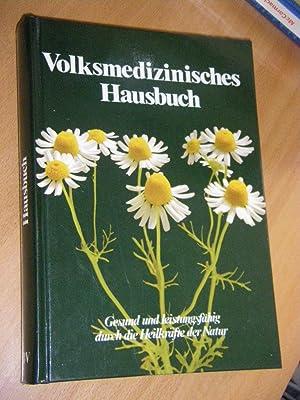 Volksmedizinisches Hausbuch. Gesund und leistungsfähig durch die: Müller, Erich