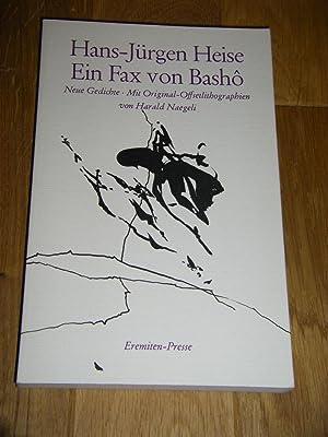 Ein Fax von Basho. Neue Gedichte: Heise, Hans-Jürgen