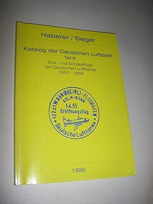 Katalog der Deutschen Luftpost. Teil 8: Erst-: Haberer, (Erich)/Sieger, (Hermann