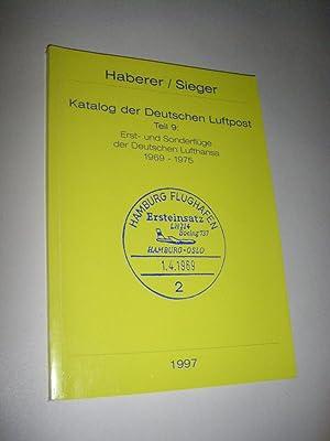 Katalog der Deutschen Luftpost. Teil 9: Erst-: Haberer, (Erich)/Sieger, (Hermann