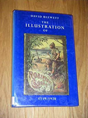 The Illustration or Robinson Crusoe. 1719 -: Blewett, David