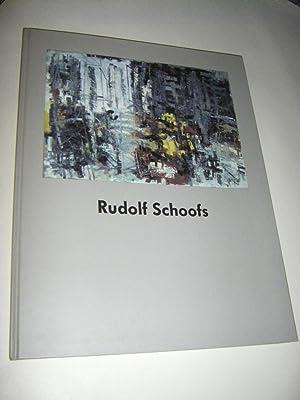 Rudolf Schoofs. Gemälde und Zeichnungen aus Privatbesitz: Anna, Susanne (Hg.)