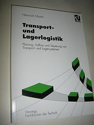 Transport- und Lagerlogistik. Planung, Aufbau und Steuerung: Martin, Heinrich