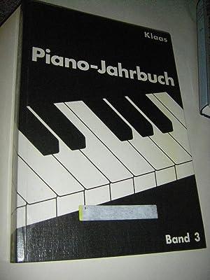 Piano-Jahrbuch Band 3. Das deutschsprachige Klavierperiodikum. Klaviermusik: Klaas, Rainer M.
