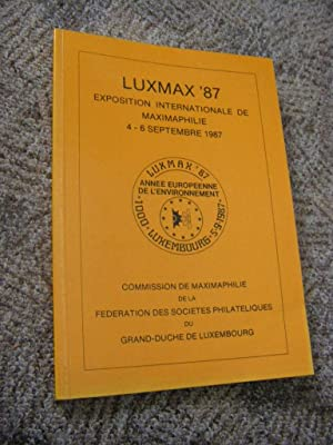 LUXMAX '87. Exposition Internationale de Maximaphilie 4 - 6 Septembre 1987
