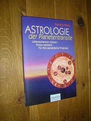 Astrologie der Planetentransite. Lebenschancen nutzen - Krisen: Weise, Daniela