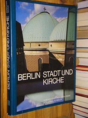 Berlin. Stadt und Kirche: Streicher, Gebhard/Drave, Erika