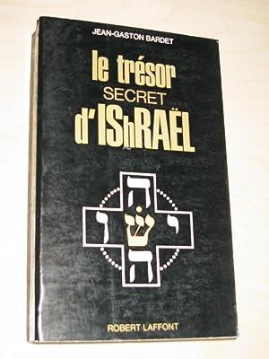 Le Tresor secret d'Ishrael: Bardet, Jean-Gaston