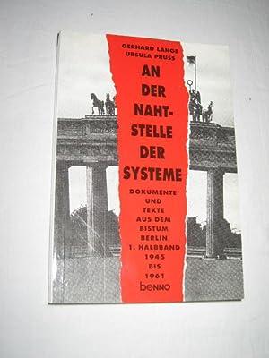 An der Nahtstelle der Systeme. Dokumente und: Lange, Gerhard/Pruß, Ursula