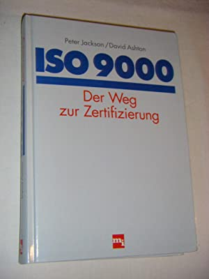 ISO 9000. Der Weg zur Zertifizierung: Jackson, Peter/Ashton, David