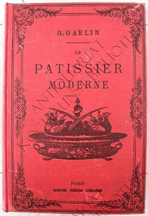 Le Pâtissier moderne suivi d'un traité de: GARLIN, (Gustave de