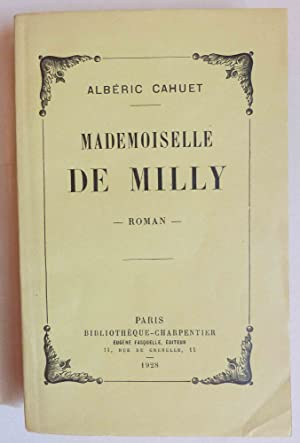 Mademoiselle de Milly -: CAHUET (Albéric)