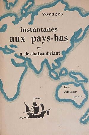 Instantanées aux Pays-Bas -: CHATEAUBRIANT (A. de.)
