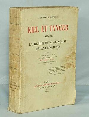 Kiel et Tanger 1895-1905. La République française devant l'Europe. -: MAURRAS (...