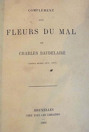 Complément aux Fleurs du Mal -: BAUDELAIRE (Charles)
