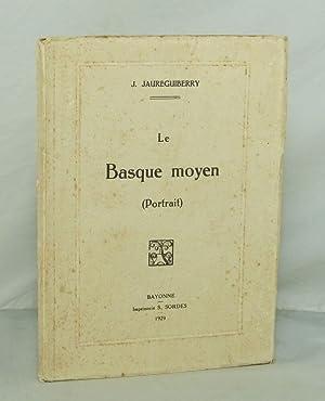 Le Basque moyen (Portrait) -: JAUREGUIBERRY (J.)