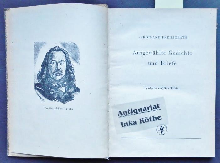 Ausgewählte Gedichte und Briefe - Bearbeitet von: Freiligrath, Ferdinand und