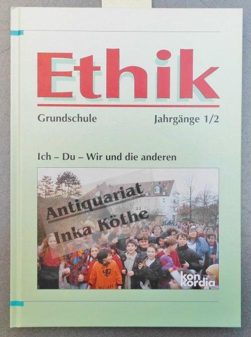 9783782641012 - Gödde, Ursula und Matthias Krämer: Ethik : Ich - Du - Wir und die anderen - Grundschule Jahrgang 1/2. [Hauptbd.]. - (für 1. und 2. Schuljahr) - Buch