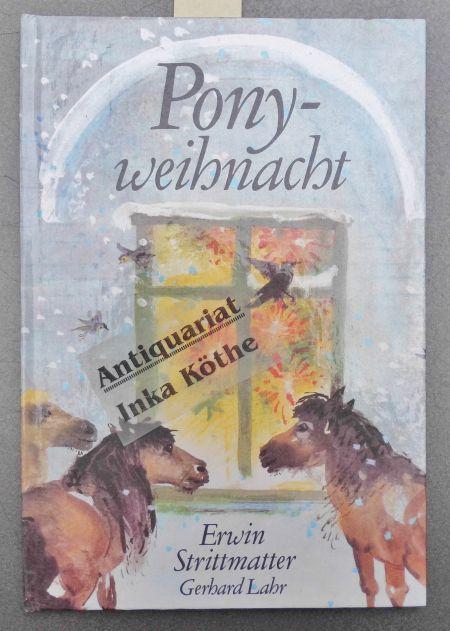 Ponyweihnacht - Erwin Strittmatter. Ill. von Gerhardt: Strittmatter, Erwin und
