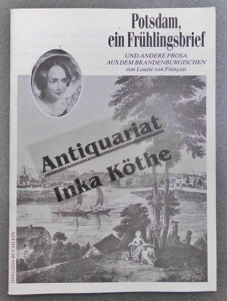 Potsdam, ein Frühlingsbrief - Und andere Prosa aus dem Brandenburgischen - - Francois, Louise von