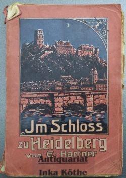 Im Schloß zu Heidelberg : historischer Roman -
