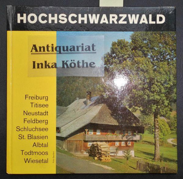 Hochschwarzwald - Ein Bildband mir 48 Aufnahmen: Schittenhelm, G.: