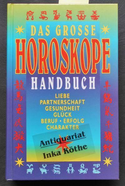 Das große Horoskope-Handbuch : Liebe , Partnerschaft: Ripota, Peter: